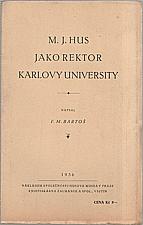 Bartoš: M. J. Hus jako rektor Karlovy university, 1936