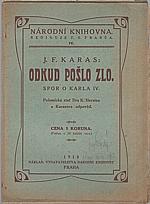 Karas: Odkud pošlo zlo : Spor o Karla IV., 1918