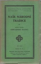 Pražák: Naše národní tradice. III., Obrozenské tradice, 1928
