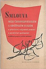 : Smlouva mezi Československem a Sovětským Svazem o přátelství, vzájemné pomoci a poválečné spolupráci a některé projevy o této smlouvě, 1945