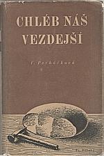 Pecháčková: Chléb náš vezdejší, 1939
