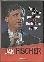Fischer: Ano, pane premiére, aneb, Rozhašená země, 2010