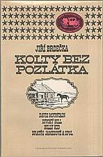 Brdečka: Kolty bez pozlátka, 1987