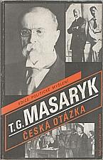 Masaryk: Česká otázka * Naše nynější krise, 1990