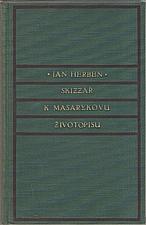 Herben: Skizzář k Masarykovu životopisu, 1930