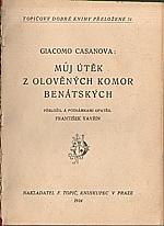 Casanova: Můj útěk z olověných komor benátských, 1924