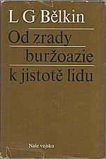 Bělkin: Od zrady buržoazie k jistotě lidu, 1973