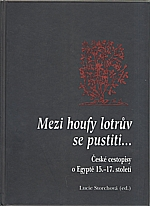 Harant z Polžic a Bezdružic: Mezi houfy lotrův se pustiti..., 2005