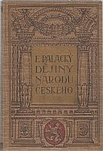 Palacký: Dějiny národu českého v Čechách a v Moravě, 1921