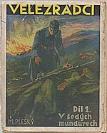 Pleský: Velezrádci : Vzpomínky ze světové války 1914-1920, 1936
