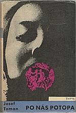 Toman: Po nás potopa, 1964