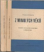 Dorazil: Z minulých věků. I-II, 1947