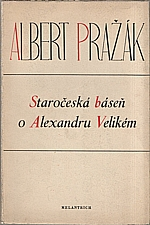 Pražák: Staročeská báseň o Alexandru Velikém, 1945