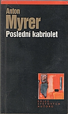 Myrer: Poslední kabriolet, 2001