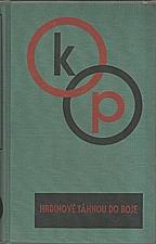 Poláček: Hrdinové táhnou do boje : Román, 1936