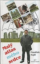 Nepil: Malý atlas mého srdce : Island, Řecko, Turecko, Skandinávie, Korea, Anglie, Maroko, 1998