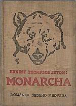 Seton: Medvěd Monarcha, 1925