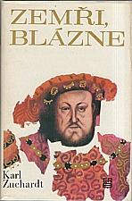 Zuchardt: Zemři, blázne, 1973