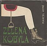 Aymé: Zelená kobyla, 1966