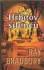 Bradbury: Hřbitov šílenců, 2003