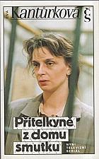 Kantůrková: Přítelkyně z domu smutku, 1993