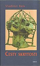 Reis: Cesty skrytosti, 2003