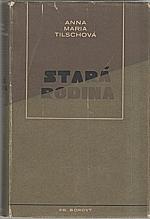Tilschová: Stará rodina : Román, 1948