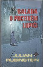 Rubinstein: Balada o poctivém lupiči, 2005