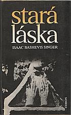 Singer: Stará láska a jiné povídky, 1987