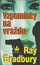Bradbury: Vzpomínky na vraždu, 2002