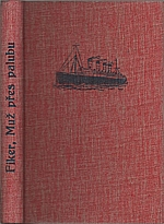 Fiker: Muž přes palubu, 1944