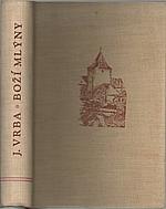 Vrba: Boží mlýny, 1940
