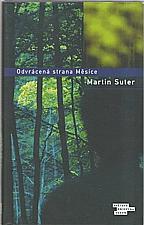 Suter: Odvrácená strana Měsíce, 2006