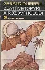 Durrell: Zlatí netopýři a růžoví holubi, 1983