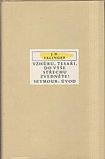 Salinger: Vzhůru, tesaři, do výše střechu zvedněte! ; Seymour: Úvod, 1987