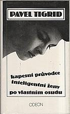 Tigrid: Kapesní průvodce inteligentní ženy po vlastním osudu, 1990