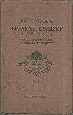 Sládek: Americké obrázky a jiná prósa. Díl I-II, 1914