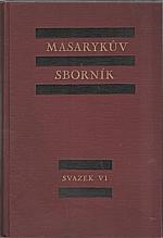 : Masarykův sborník : Časopis pro studium života a díla T. G. Masaryka, svazek VI. (1930-1931): Vůdce generací. Díl druhý, 1932