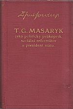 Soukup: T. G. Masaryk jako politický průkopník, sociální reformátor a president státu, 1930