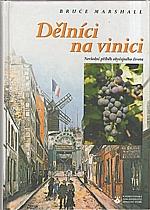 Marshall: Dělníci na vinici, 2001