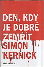 Kernick: Den, kdy je dobré zemřít, 2006