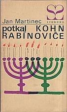 Martinec: Potkal Kohn Rabínoviče, 1968