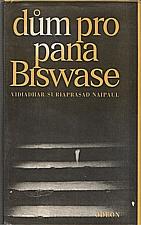 Naipaul: Dům pro pana Biswase, 1982