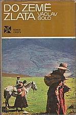 Šolc: Do země zlata, 1978