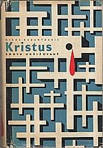 Kazantzakis: Kristus znovu ukřižovaný, 1958