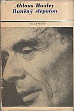 Huxley: Raněný slepotou, 1970
