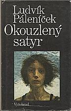 Páleníček: Okouzlený satyr, 1987