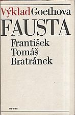 Bratránek: Výklad Goethova Fausta, 1982