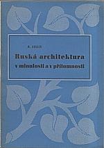 Arkin: Ruská architektura v minulosti a v přítomnosti, 1946