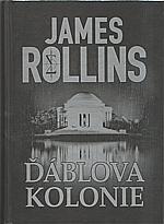 Rollins: Ďáblova kolonie, 2012